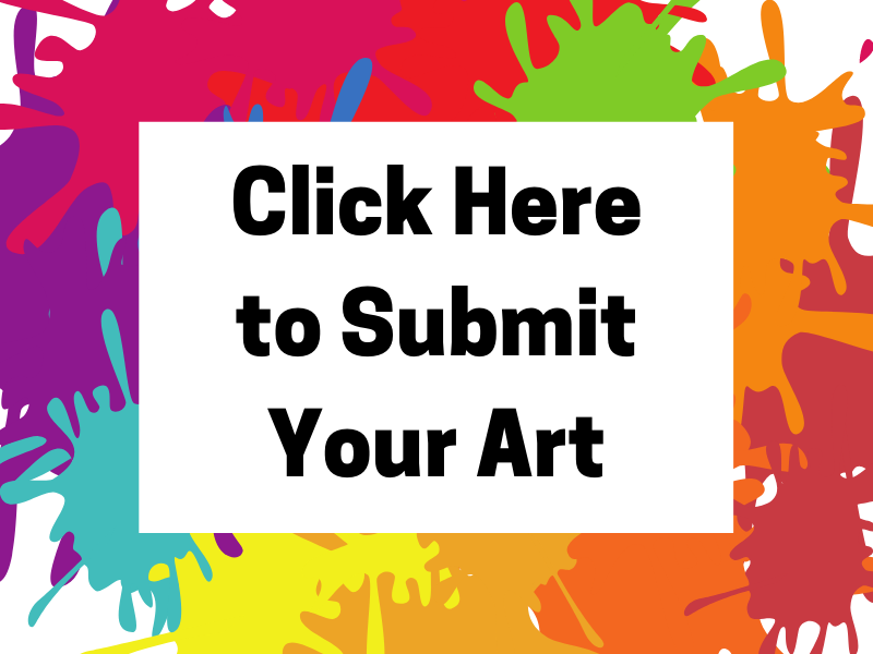 Click Here to Submit Your Art
