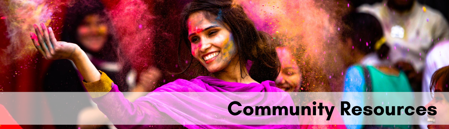 Woman celebrating Holi with text: Community Resources