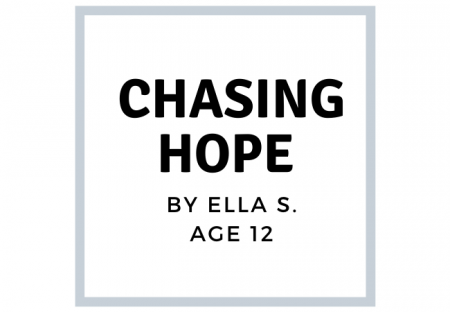 Chasing-Hope-by-Ella-S---Age-12
